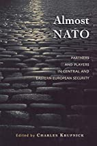 Almost NATO: Partners and Players in Central…