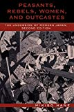 Mikiso Hane: Peasants, Rebels, Women, and Outcastes: The Underside of Modern Japan