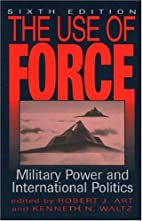 The Use of Force: Military Power and…