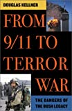 Kellner, Douglas: From 9/11 to Terror War: The Dangers of the Bush Legacy