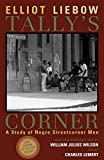 Liebow, Elliot: Tally's Corner: A Study of Negro Streetcorner Men