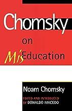 Chomsky on Mis-Education by Noam Chomsky