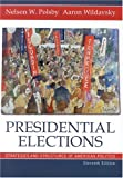Nelson W. Polsby: Presidential Elections: Strategies and Structures of American Politics (Presidential Elections: Strategies & Structures of American Politics)
