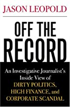 Off The Record: An Investigative…
