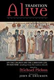 Michael Plekon: Tradition Alive: On the Church and the Christian Life in Our Time