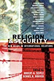 Seiple, Robert A.: Religion And Security: The New Nexus In International Relations