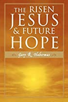 The Risen Jesus and Future Hope by Gary R.…