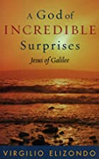 A God of Incredible Surprises: Jesus of…