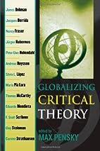 Globalizing Critical Theory (New Critical…