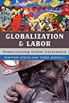 Globalization and Labor: Democratizing…