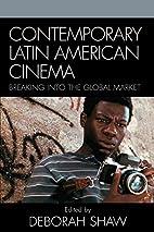 Contemporary Latin American Cinema: Breaking…