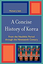 A Concise History of Korea: From the…