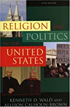 Religion and Politics in the United States…