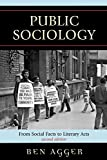Agger, Ben: Public Sociology: From Social Facts to Literary Acts