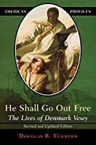 He Shall Go Out Free: The Lives of Denmark…