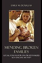 Mending Broken Families: Social Policies for…