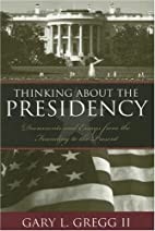 Thinking About the Presidency: Documents and…