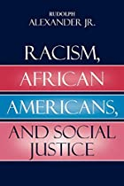 Racism, African Americans, and Social…