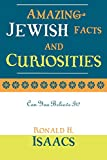 Isaacs, Ronald H.: Amazing Jewish Facts and Curiosities: Can You Believe It?
