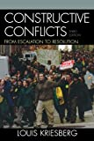 Kriesberg, Louis: Constructive Conflicts: From Escalation to Resolution