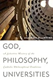 MacIntyre, Alasdair: God, Philosophy, Universities: A Selective History of the Catholic Philosophical Tradition