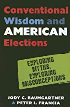Conventional Wisdom and American Elections:…