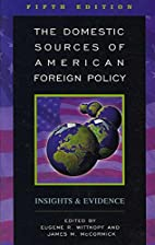 The Domestic Sources of American Foreign…