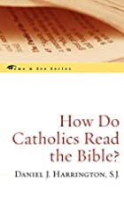 How Do Catholics Read the Bible? (The Come &…