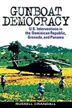 Gunboat Democracy: U.S. Interventions in the…