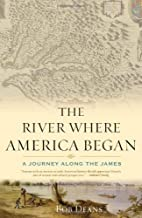 The River Where America Began: A Journey…