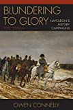 Connelly, Owen: Blundering to Glory: Napoleon's Military Campaigns