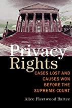 Privacy Rights: Cases Lost and Causes Won…
