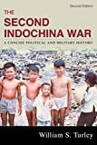 Turley, William S.: The Second Indochina War: A Concise Political and Military History