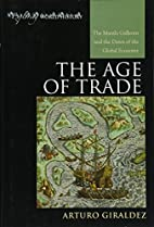 The Age of Trade: The Manila Galleons and…