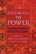 Pathways to Power: The Domestic Politics of…