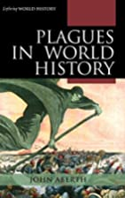 Plagues in World History (Exploring World…
