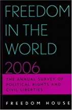Freedom in the World 2006: The Annual Survey…