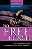 Dembski, William A.: No Free Lunch: Why Specified Complexity Cannot Be Purchased without Intelligence