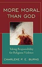 More Moral than God: Taking Responsibility…
