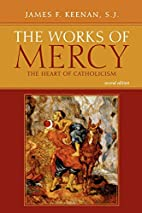 The Works of Mercy: The Heart of Catholicism…