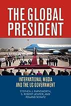 The Global President: International Media…