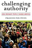Piven, Frances Fox: Challenging Authority: How Ordinary People Change America (Polemics)
