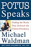 Waldman, Michael: Potus Speaks: Finding the Words That Defined the Clinton Presidency