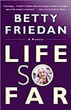 Friedan, Betty: Life So far: A Memoir