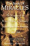 Woodward, Kenneth L.: The Book of Miracles: The Meaning of the Miracle Stories in Christianity, Judaism, Buddhism, Hinduism, and Islam