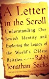 Sacks, Rabbi Jonathan: A Letter in the Scroll : Understanding Our Jewish Identity and Exploring the Legacy of the World's Oldest Religion