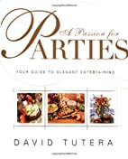 A Passion for Parties: Your Guide to Elegant…