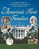 Anthony, Carl Sferrazza: American First Families: An Inside View of 200 Years of Private Life in the White House