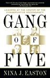 Easton, Nina J.: Gang of Five: Leaders at the Center of the Conservative Ascendacy