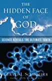 Schroeder, Gerald L.: The Hidden Face of God: Science Reveals the Ultimate Truth